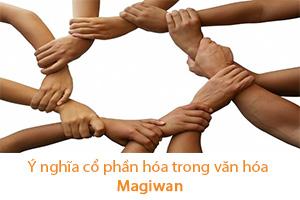 Ý nghĩa cổ phần hóa trong văn hóa Magiwan